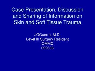 Case Presentation, Discussion and Sharing of Information on Skin and Soft Tissue Trauma