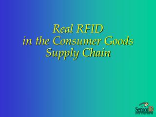 Real RFID  in the Consumer Goods Supply Chain