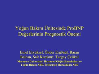 Yoğun Bakım Ünitesinde ProBNP Değerlerinin Prognostik Önemi