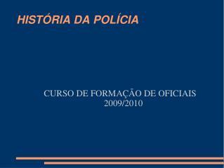 HISTÓRIA DA POLÍCIA