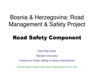 Bosnia & Herzegovina: Road Management & Safety Project Road Safety Component