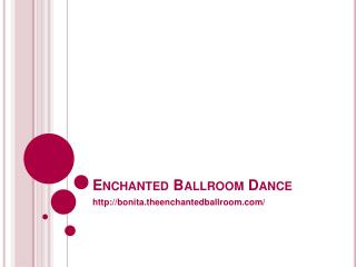 Enchanted Ballroom Dance