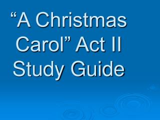"""A Christmas Carol"" Act II  Study Guide"