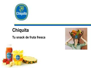Chiquita: S lo fruta envasada