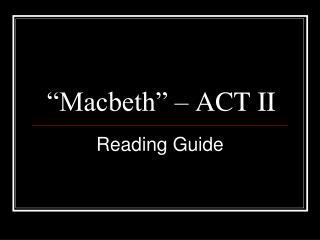 """""""Macbeth"""" – ACT II"""