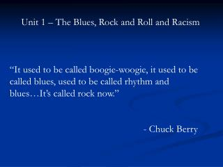 Unit 1 – The Blues, Rock and Roll and Racism