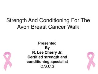 Strength And Conditioning For The Avon Breast Cancer Walk
