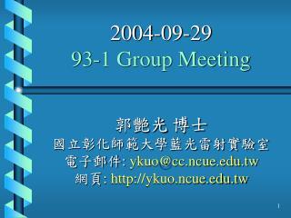 2004-09-29 93-1 Group Meeting