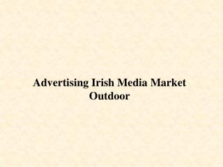 Advertising Irish Media Market Outdoor