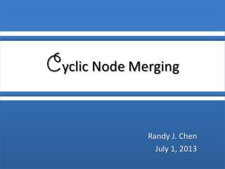 Randy J. Chen July 1, 2013