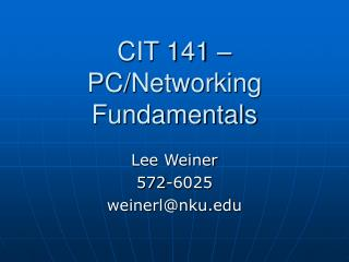 CIT 141 – PC/Networking Fundamentals