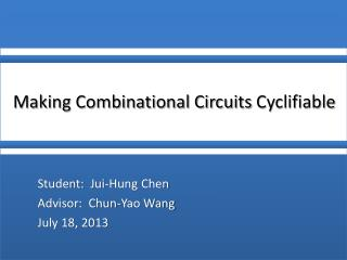 Student:   Jui -Hung Chen Advisor:  Chun-Yao Wang July 18, 2013