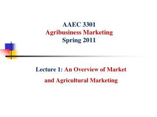 AAEC 3301 Agribusiness Marketing Spring 2011