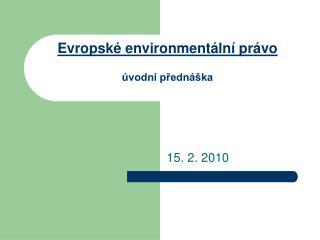 Evropské environmentální právo úvodní přednáška