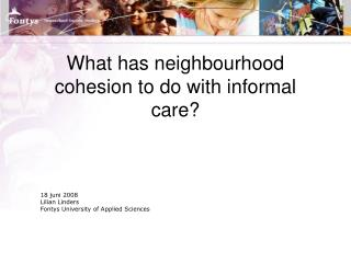 What has neighbourhood cohesion to do with informal care?