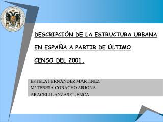 DESCRIPCIÓN DE LA ESTRUCTURA URBANA EN ESPAÑA A PARTIR DE ÚLTIMO CENSO DEL 2001.