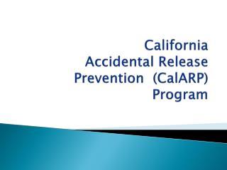 California  Accidental Release Prevention  (CalARP) Program