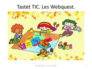 Tastet TIC. Les Webquest.