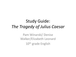 Study Guide: The Tragedy of Julius Caesar