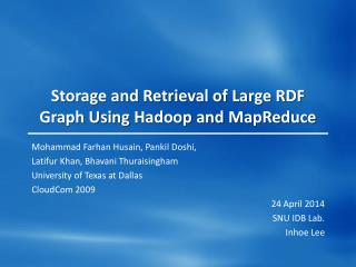 Storage and Retrieval of Large RDF Graph Using  Hadoop  and  MapReduce