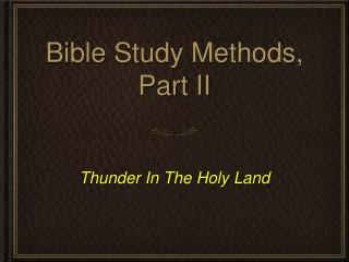 Bible Study Methods, Part II