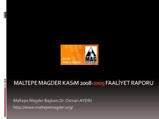 Maltepe Magder Başkanı Dr. Osman AYDIN maltepemagder/
