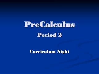 PreCalculus Period 2