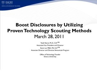 Boost Disclosures by Utilizing Proven Technology Scouting Methods March 28, 2011