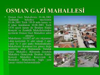 OSMAN GAZİ MAHALLESİ