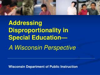 Addressing Disproportionality in Special Education— A Wisconsin Perspective