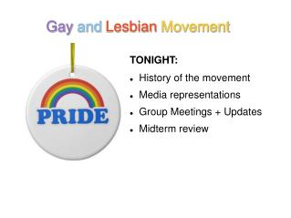 TONIGHT:  History of the movement Media representations Group Meetings + Updates Midterm review