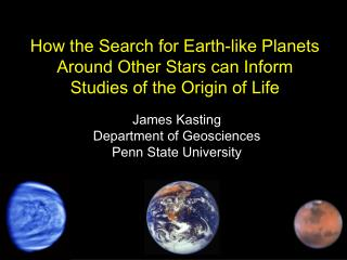 James  Kasting Department of Geosciences Penn State University