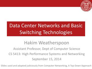 Data Center Networks and Basic Switching Technologies