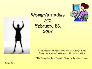 Women's studies 545 February 26, 2007