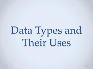 Data Types and Their Uses