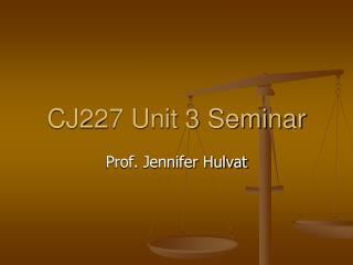 CJ227 Unit 3 Seminar
