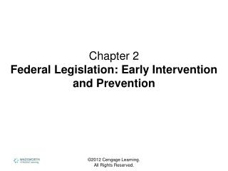 Chapter 2 Federal Legislation: Early Intervention and Prevention