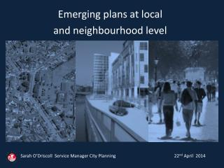 Emerging plans at local  and neighbourhood level