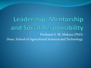 Leadership, Mentorship and Social Responsibility