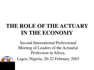 THE ROLE OF THE ACTUARY IN THE ECONOMY