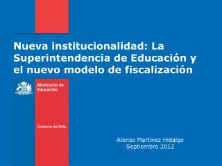 Nueva institucionalidad: La Superintendencia de Educación y el nuevo modelo de fiscalización