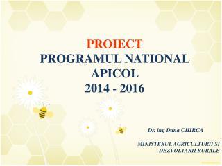 PROIECT PROGRAMUL NATIONAL APICOL  2014 - 2016