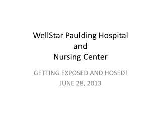 WellStar Paulding Hospital  and  Nursing Center