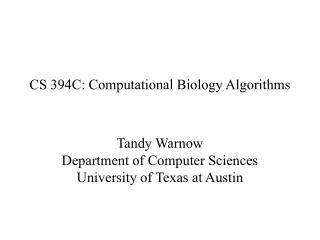 CS 394C: Computational Biology Algorithms