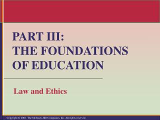 PART III:  THE FOUNDATIONS  OF EDUCATION