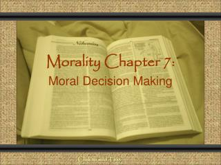 Morality Chapter 7:  Moral Decision Making