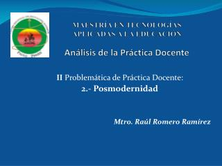 MAESTRÍA EN TECNOLOGÍAS  APLICADAS A LA EDUCACIÓN Análisis de la Práctica Docente