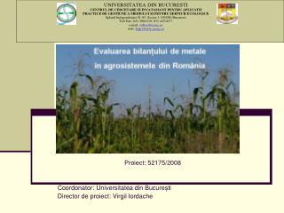 Proiect: 52175/2008 Coordonator: Universitatea din Bucure ști