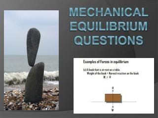 Mechanical Equilibrium Questions