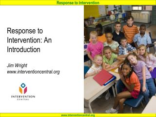 Response to Intervention: An Introduction Jim Wright interventioncentral